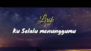 Download Lagu #KuSelaluMenunggumu                                                 Ku selalu menunggumu || Lirik || mp3