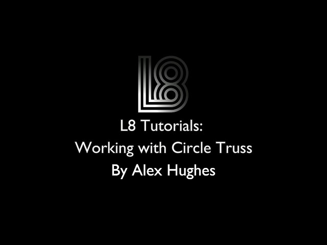 L8 Tutorials: Working with Circle Truss and Circular Light Alignment