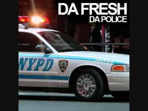 Da Fresh - Da Police