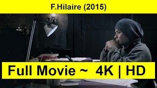 F.Hilaire Full Length'MovIE 2015