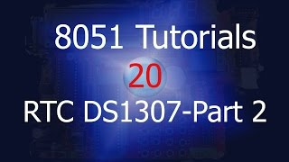 8051 ds1307 rtc interface part 2