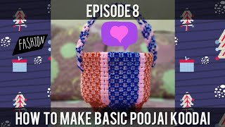Episode 8: How to make Basic Poojai koodai - Part 1