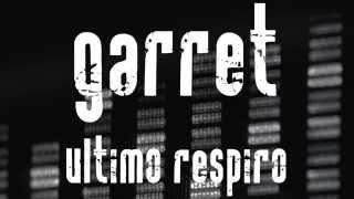 Garret - Ultimo respito