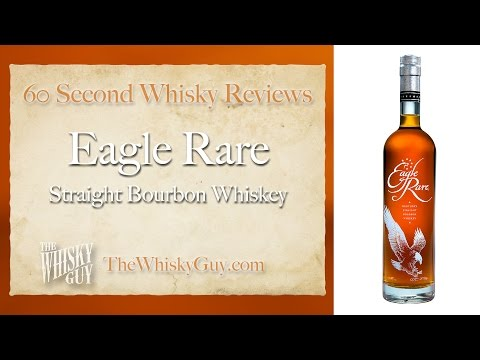 Eagle Rare Straight Bourbon Whiskey - 60 Second Whisky Reviews #021
