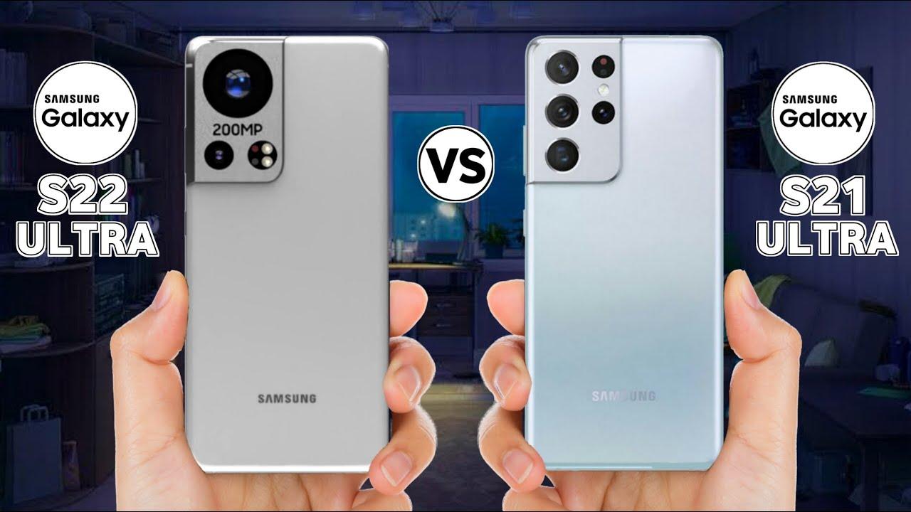 Samsung Galaxy S22 Ultra Vs Samsung Galaxy S21 Ultra (Based on Rumours) - YouTube