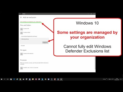 Windows 10 - Some settings are managed by your organization - Windows Defender Exclusions list