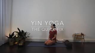 Yin Yoga - Quick fix
