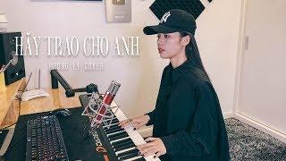 HÃY TRAO CHO ANH - SƠN TÙNG M-TP ft. Snoop Dogg | HƯƠNG LY COVER