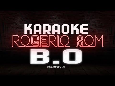 KARAOKE - ROGÉRIO SOM - B.O (Guilherme Hugo)