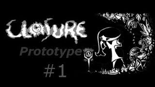 This game! - Closure (Prototype) #1