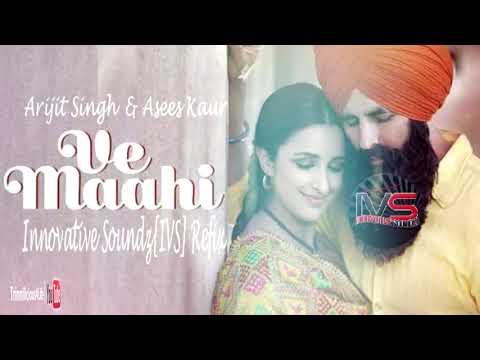 Arijit Singh & Asees Kaur - Ve Maahi (Innovative Soundz[IVS] Refix)