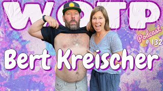 Wife of the Party Podcast # 132 - Bert Kreischer