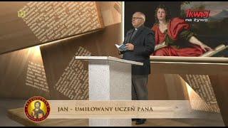 Telewizyjny Uniwersytet Biblijny: Jan - umiłowany uczeń Pana (11.05.2019)