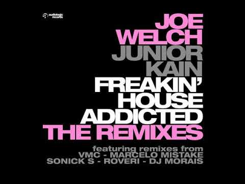 Joe Welch & Junior Kain - Freakin' House Addicted (VMC Remix) OUT NOW !!