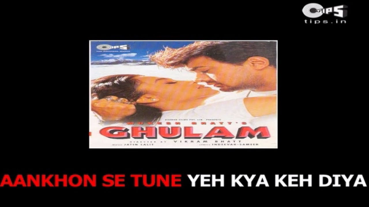 Aankhon Se Tune Yeh Kya Keh Diya - Ghulam Hindi lyrics ...
