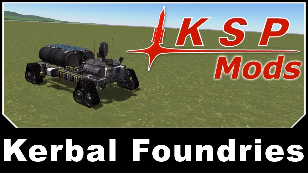 KSP Mods - Kerbal Foundries - YouTube