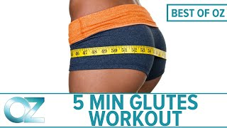5 - Minute Butt-Firming Workout -  Best of Oz Collection
