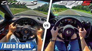 Porsche 911 Turbo S vs McLaren 570S | ACCELERATION & AUTOBAHN POV by AutoTopNL