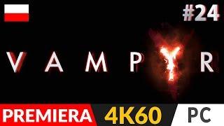 VAMPYR PL ⚰️ #24 (odc.24)  Wpływ naszych decyzji | Gameplay po polsku