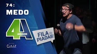 FILA DE PIADAS - MEDO - #74