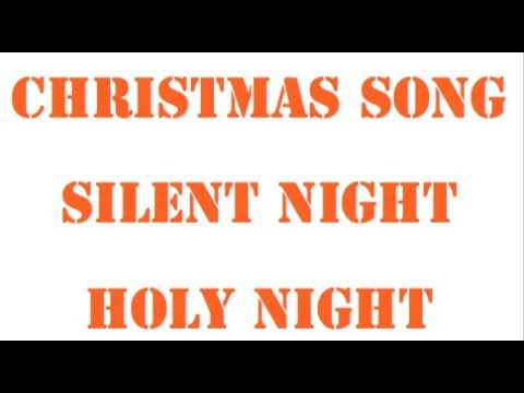 CHRISTMAS SONG - SILENT NIGHT HOLY NIGHT - YouTube
