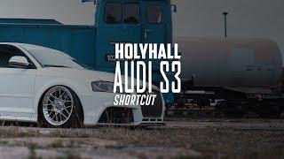 HOLYHALL   SHORTCUT   DOMINIK'S AUDI S3