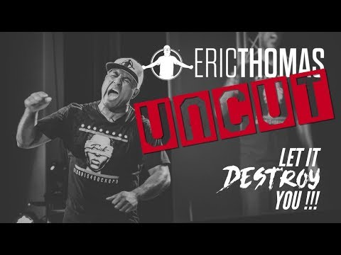 Willie Moore Jr. - WATCH! Eric Thomas inspirational video Let It Destroy You