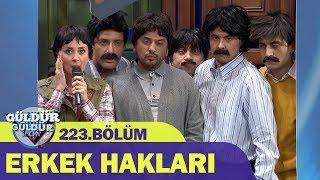 Güldür Güldür Show 223.Bölüm - Erkek Hakları