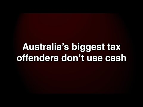 Australia's Biggest Tax Offenders Don't Use Cash