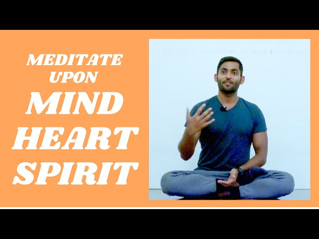 Meditation Steps Summary: How to Meditate Upon YOUR Mind, Heart and Spirit - 3 Easy Steps