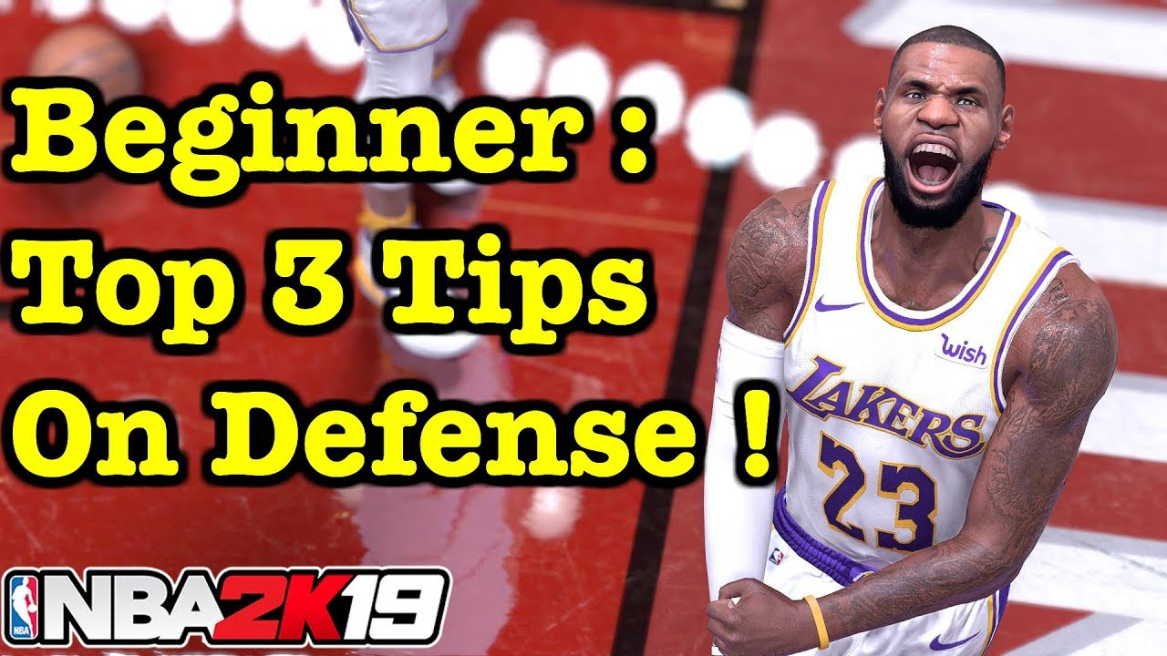 NBA 2k19 Top 3 Beginner Tips for Defense : Get Wins on 2K19 How to Defend  Tutorial #26