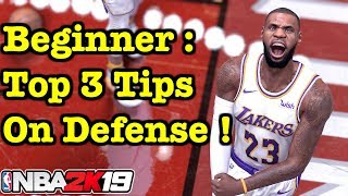 NBA 2k19 Top 3 Beginner Tips for Defense : Get Wins on 2K19 How to Defend Tutorial #26