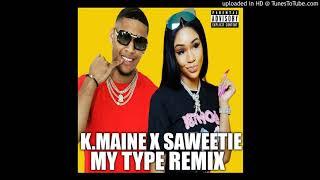 "K.Maine - ""My Type"" Remix"
