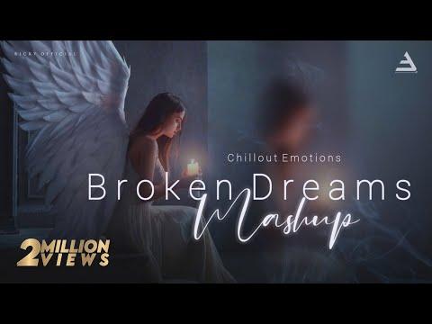 Broken Dreams Mashup 2021   LoFi Emotion Chillout Remix    BICKYOFFICIAL
