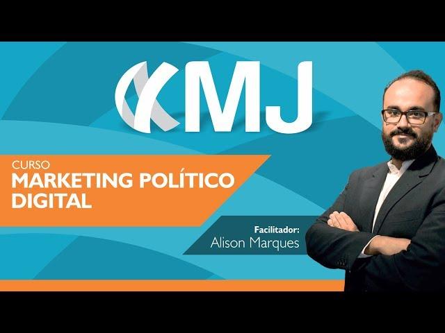 Curso Marketing Político Digital | 1ª edição | MJ Capacitações