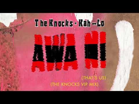 The Knocks & Kah-Lo - Awa Ni The Knocks VIP Mix