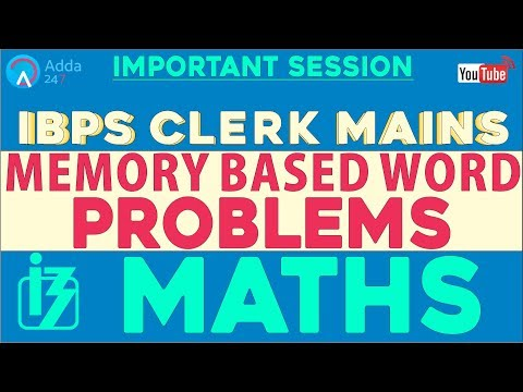 Quantitative Aptitude : Memory Based Word Problems For IBPS CLERK MAINS