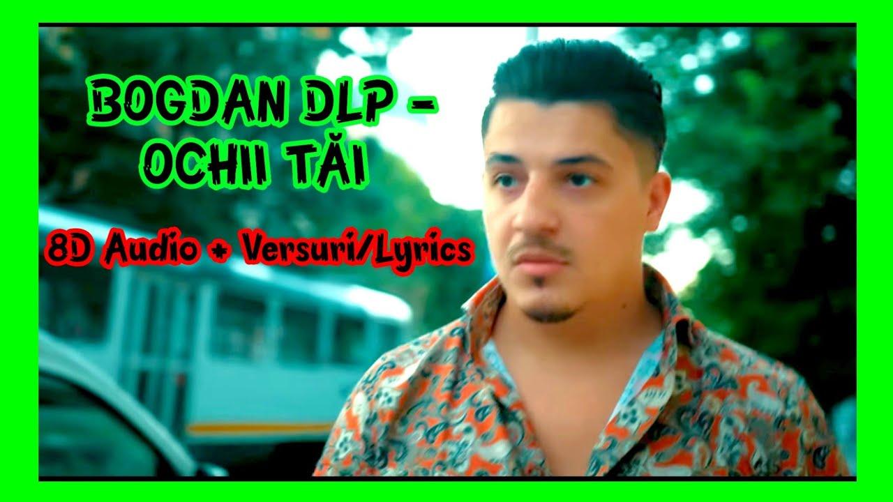 Bogdan DLP - Ochii tai (Versuri/Lyrics + 8D Audio)