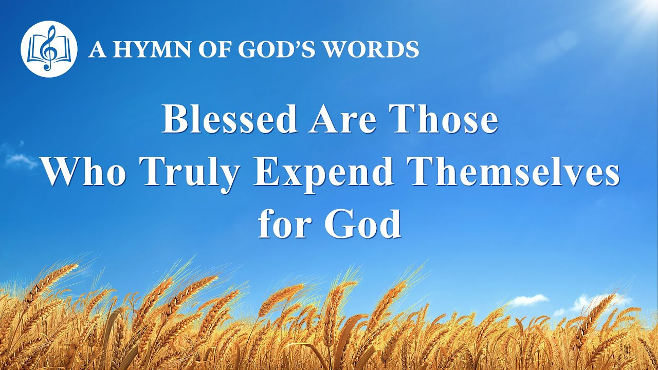 """""""Blessed Are Those Who Truly Expend Themselves for God"""" 