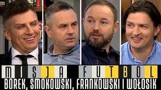 MISJA FUTBOL  - BOREK, SMOKOWSKI, FRANKOWSKI I PIOTR WOŁOSIK
