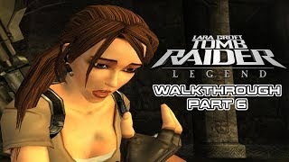 TOMB RAIDER LEGEND - Walkthrough Gameplay (Part 6) PC