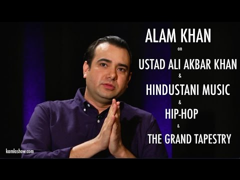 Alam Khan on UStad Ali AKbar Khan, Hindustani Music, Maihar Gharana & Grand Tapestry