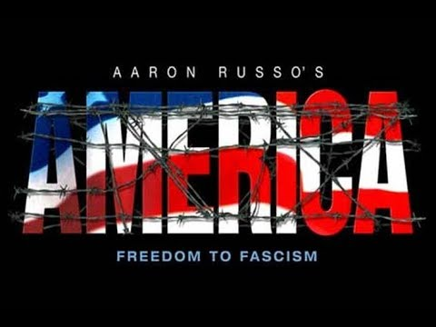 America: Freedom To Fascism - - 2006 Documentary by Aaron Russo