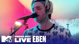 "EBEN Performs ""Sad Song"" LIVE!   #MTVFreshOut"