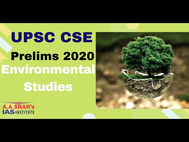 UPSC Environmental |  Introduction to Environment Lecture | UPSC CSE / IAS Prelims 2020