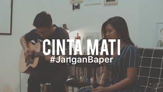 Download #JanganBaper Agnes Monica - Cinta Mati (Cover)