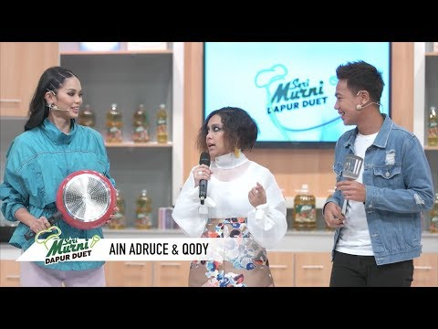 Seri Murni Dapur Duet   Episod Ain Edruce dan Qody