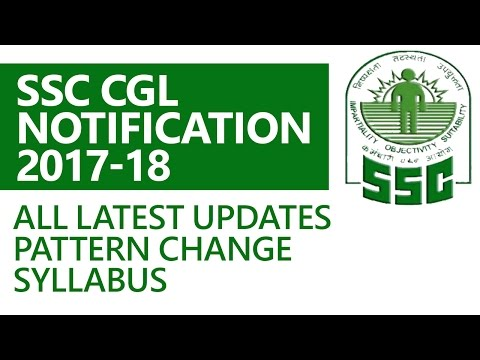 [Hindi] SSC CGL Notification 2017 : All Latest Updates/Pattern Change/Syllabus