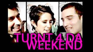 """TURNT 4 DA WEEKEND"" [OFFICIAL] THE CATARACS & DEV"
