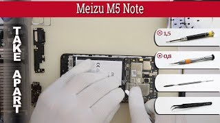 How to disassemble 📱 Meizu M5 Note Take apart Tutorial